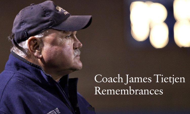 Coach Jim Tietjen: Remembrances